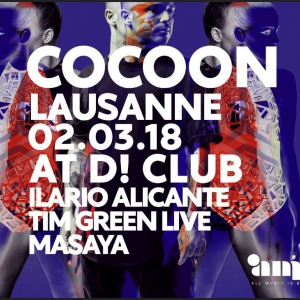 Flyer Cocoon at D! Club with Ilario Alicante, Tim Green live, Masaya