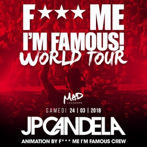 Flyer MADNESS PRESENT F**K ME I'M FAMOUS WORLD TOUR