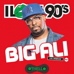 Flyer I LOVE 90'S | SHOWCASE LIVE : BIG ALI (F)
